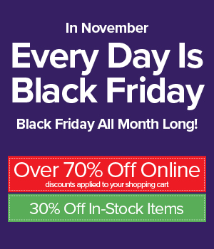 Black Friday Sale all November Long